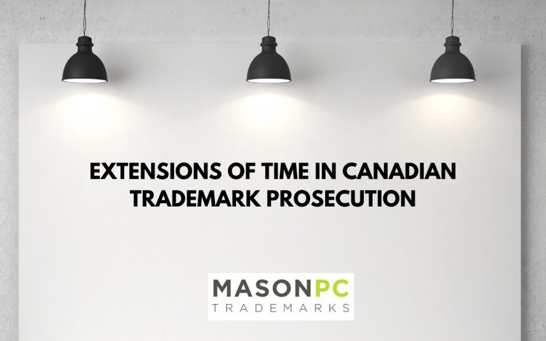 Extensions of Time in Canadian Trademark Applications